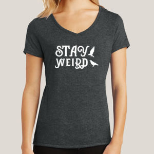 Stay Weird - Ladies Tri-Blend V-Neck T Thumbnail
